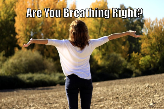Are you breathing right?