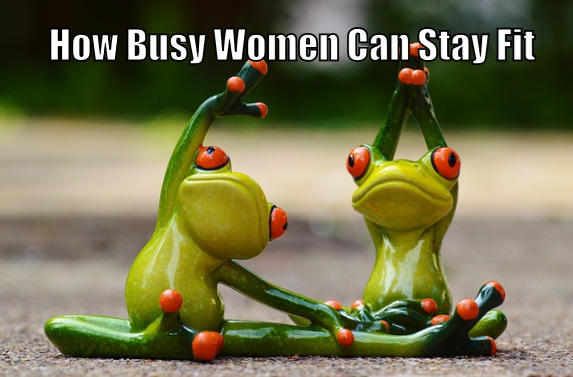 How busy women can stay fit